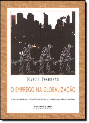 O emprego na globalização, livro de Marcio Pochmann