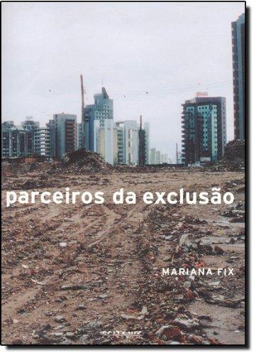 Parceiros da exclusão, livro de Mariana Fix