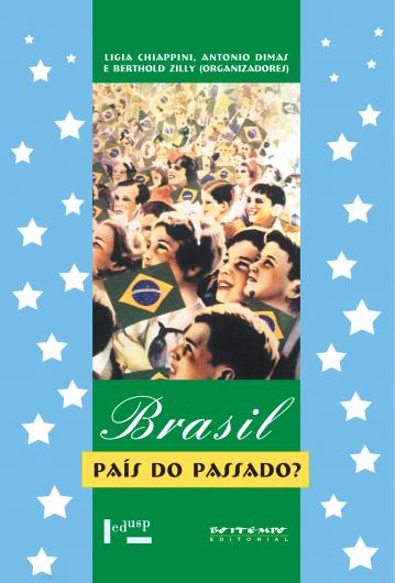 Brasil, país do passado?, livro de Antonio Dimas, Berthold Zilly e Ligia Chiappini (orgs.)