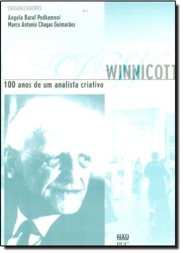 Winnicott - 0 Anos De Um Analista Criativo, livro de Angela Ba Podkameni