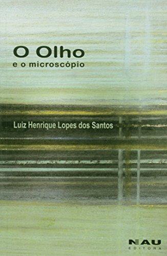 O Olho e o Microscópio, livro de Luiz Henrique Lopes dos Santos