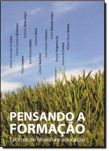 Pensando A Formação. Escritos De Filosofia E Educação, livro de Gabriela Rizo