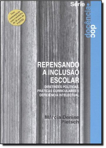 Repensando A Inclusão Escolar. Diretrizes Políticas E Práticas Curriculares E Deficiência Intelectual, livro de Márcia Denise Pletsch