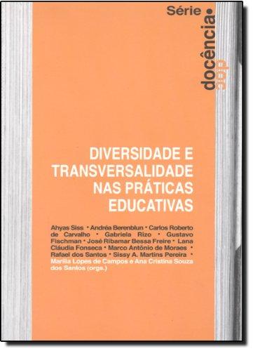 Diversidade E Transversalidade Nas Práticas Educativas, livro de Lopes de Campo