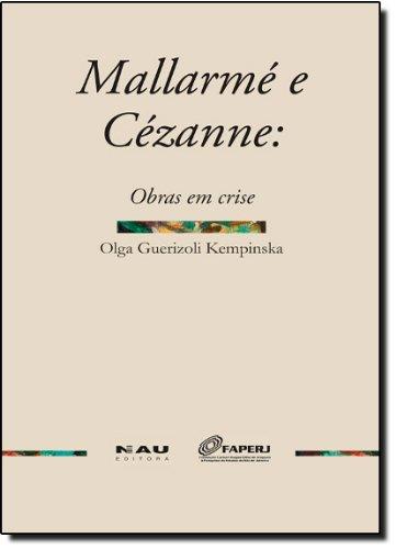 Mallarmé E Cézanne. Obras Em Crise, livro de Olga Guerizoli Kempinska