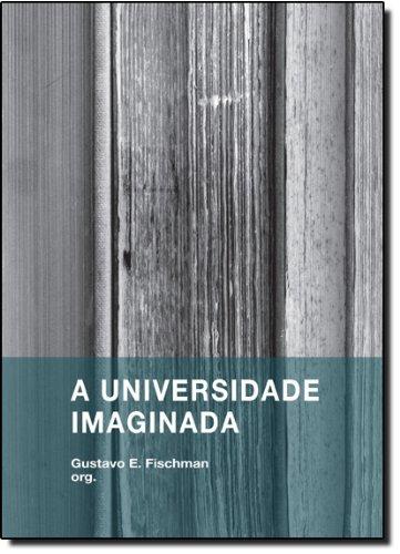 Universidade Imaginada, A, livro de Gustavo E. Fischman