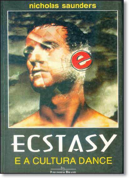 Ecstasy e a Cultura Dance, livro de Nicholas Saunders