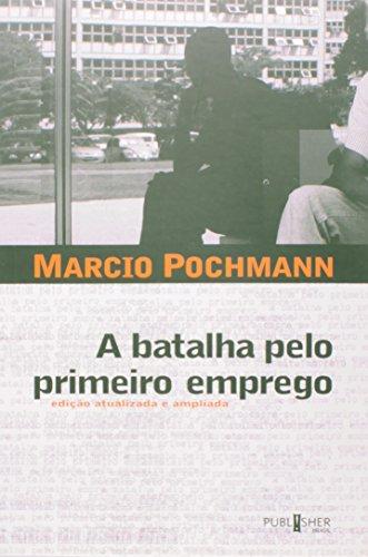 Batalha Pelo Primeiro Emprego, A, livro de Marcio Pochmann