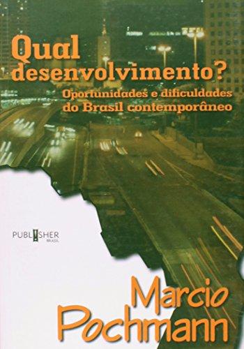 Qual Desenvolvimento? Oportunidades E Dificuldades Do Brasil Contemporâneo, livro de Marcio Pochmann