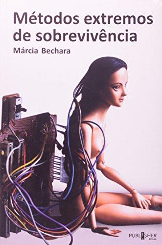 Metodos Extremos De Sobrevivencia, livro de Marcia Bechara