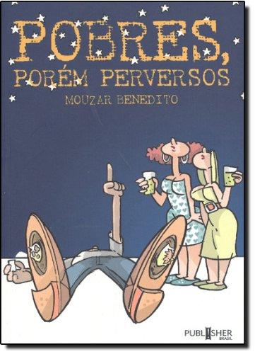 Pobres Porem Perversos, livro de Mouzar Benedito
