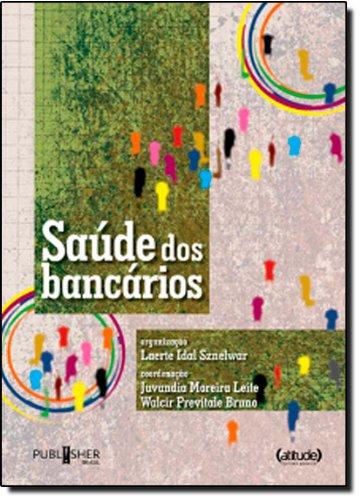 Saúde Dos Bancários, livro de Laerte Idal Sznelwar