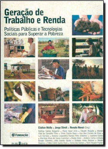 Geraçao De Trabalho E Renda - Politicas Publicas, livro de Renato;Mello, Claiton;Streit, Jorge Rovai