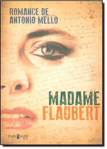 Madame Flaubert, livro de Antonio Mello