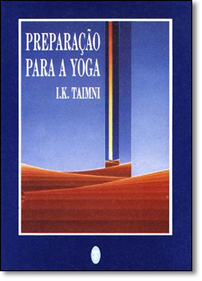 Preparação Para a Yoga, livro de I.K. Taimni