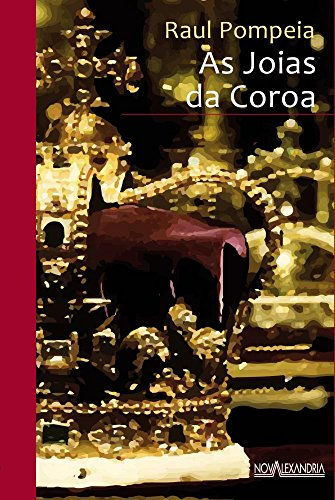 As Joias da Coroa, livro de Raul Pompeia