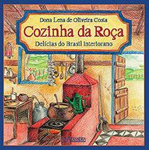 Cozinha da Roça: Delícias do Brasil Interiorano, livro de Leda de Oliveira Costa
