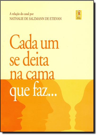Cada Um se Deita na Cama que Faz...: A Relação do Casal, livro de Nathalie de Salzmann De Etievan