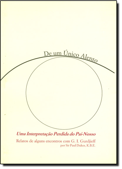 De Um Único Alento: Uma Interpretação Perdida do Pai-nosso, livro de Paul Dukes