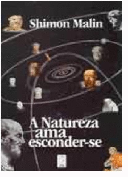 Natureza Ama Esconder-se, A: A Física Quântica e a Natureza da Realidade, Uma Perspectiva Ocidental, livro de Shimon Malin