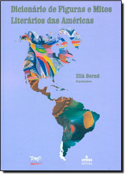 Dicionário de Figuras e Mitos Literários das Américas, livro de Zilá Bernd