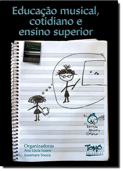 Educação Musical, Cotidiano e Ensino Superior, livro de Ana Lúcia Louro