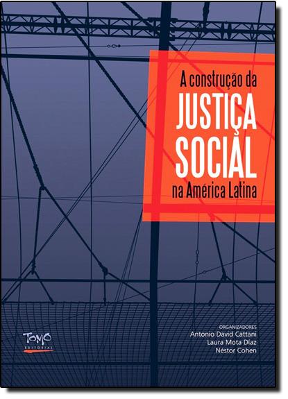 Construção da Justiça Social na América Latina, A, livro de Antonio David Cattani