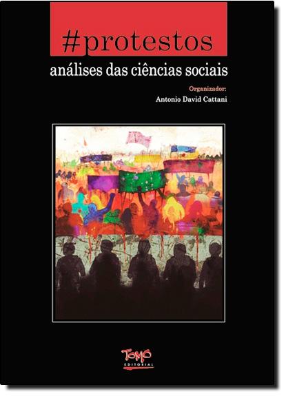 #Protestos: Análises das Ciências Sociais, livro de Antonio David Cattani