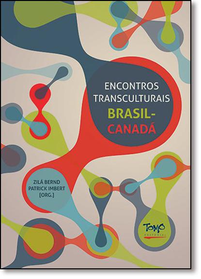 Encontros Transculturais Brasil-canadá, livro de Zilá Bernd