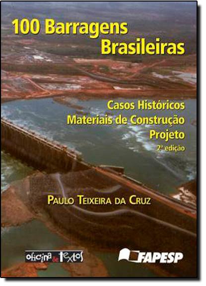 100 Barragens Brasileiras, livro de Paulo Teixeira da Cruz
