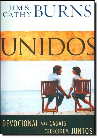 Unidos: Devocionais Para Casais Crescerem Junto, livro de Cathy Burns