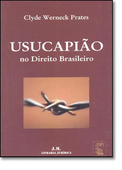 Usucapião no Direito Brasileiro, livro de Clyde Wernech Prates