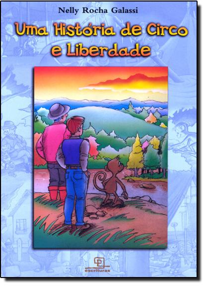 História De Circo e Liberdade, Uma, livro de Nelly Rocha Galassi
