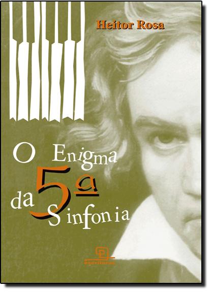 Enigma Da Quinta Sinfonia, O, livro de Heitor Rosa