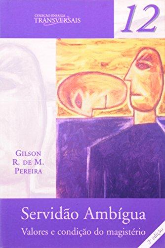 Servidão Ambígua: Valores e Condição do Magistério, livro de Gilson R. de M. Pereira