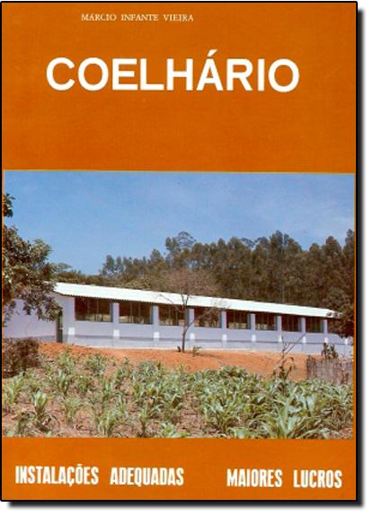 Coelhário - Instalações Adequadas, Maiores Lucros, livro de Márcio Infante Vieira