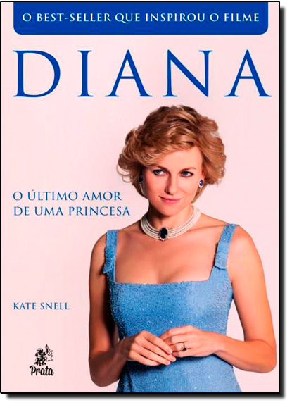 Diana: O Último Amor de Uma Princesa, livro de Kate Snell