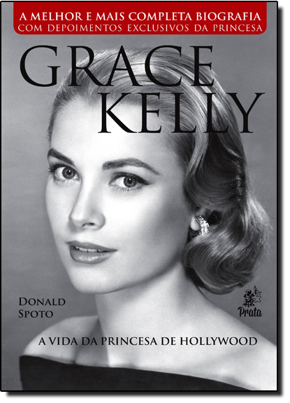 Grace Kelly : A Vida da Princesa de Hollywood, livro de Donald Spoto