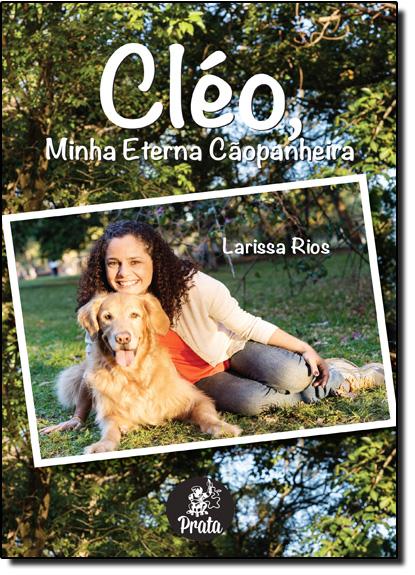 Cléo, Minha Eterna Cãopanheira, livro de Larissa Rios