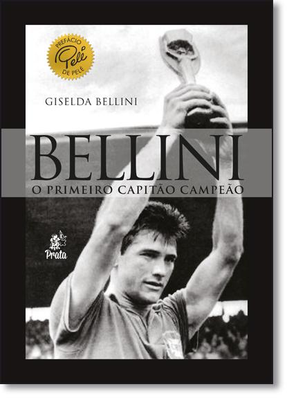 Bellini: O Primeiro Capitão Campeão, livro de Giselda Bellini