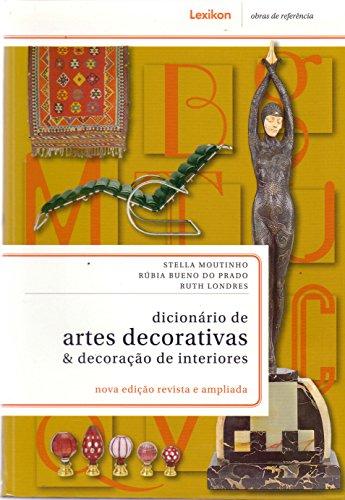 Dicionário de Artes Decorativas & Decoração de Interiores, livro de Stella Moutinho