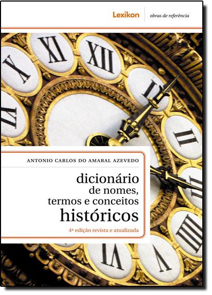 Dicionário de Nomes, Termos e Conceitos Históricos, livro de Antonio Carlos do A. Azevedo