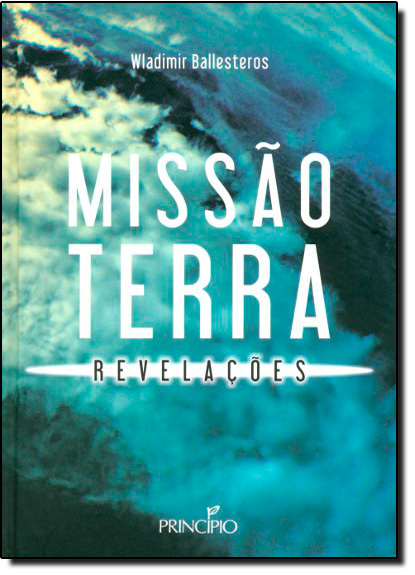 Missão Terra: Revelações, livro de Wladimir Ballesteros