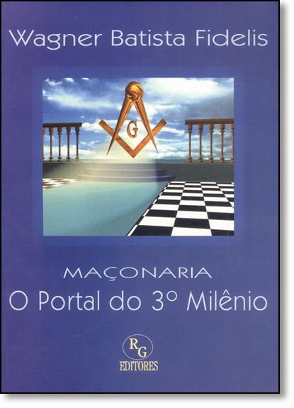 Maçonaria: Portal do 3 Milenio, O, livro de Wagner Batista Fidelis