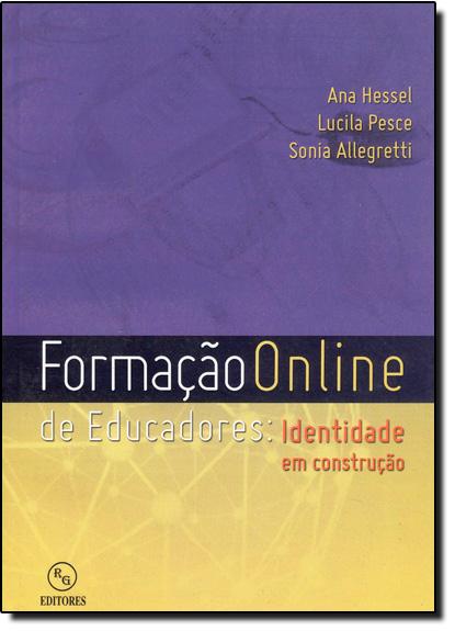 Formação Online de Educadores: Identidade Em Construção, livro de Ana Hessel