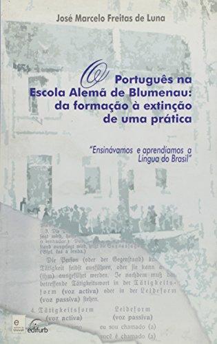 O português na escola alemã de Blumenau:, livro de José Marcelo Freitas de Luna