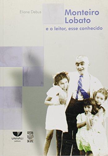 Monteiro Lobato e o leitor, esse desconhecido, livro de Eliane Debus