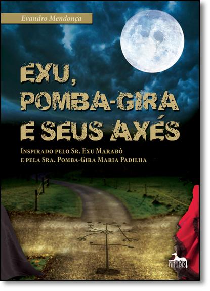 Exu, Pomba-gira e Seus Axés, livro de Evandro Mendonça