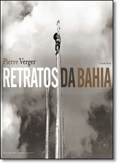 Retratos da Bahia - Edição Trilíngue Português, Inglês e Francês, livro de Pierre Verger