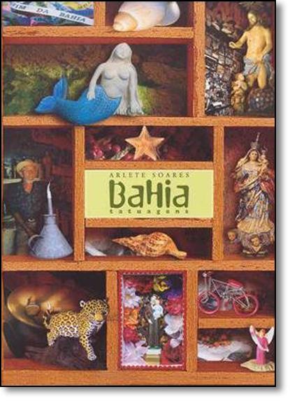Bahia Tatuagens, livro de Arlete Soares